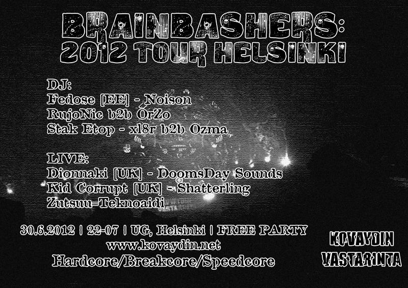 Brainbashers: 2012 Tour Helsinki, 30.6.2012 @ UG / Helsinki