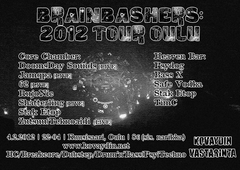 Brainbashers: 2012 Tour Oulu, 4.2.2012 @ Kuusisaari / Oulu