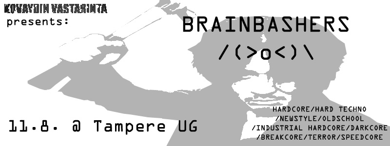 Brainbashers, 11.8.2007 @ UG / Tampere