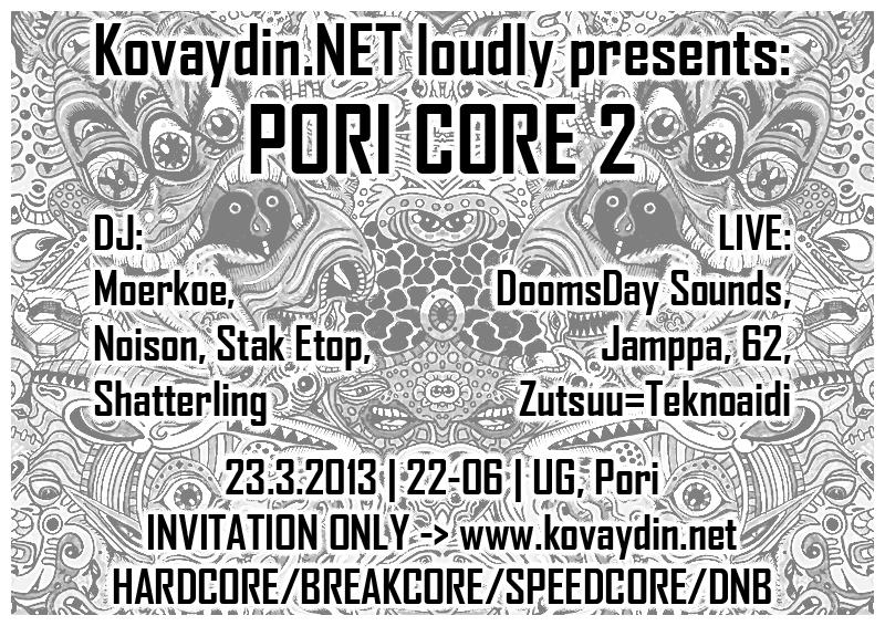 23.03.2013 Kovaydin.NET: Pori Core 2 @ UG, Pori (FI)