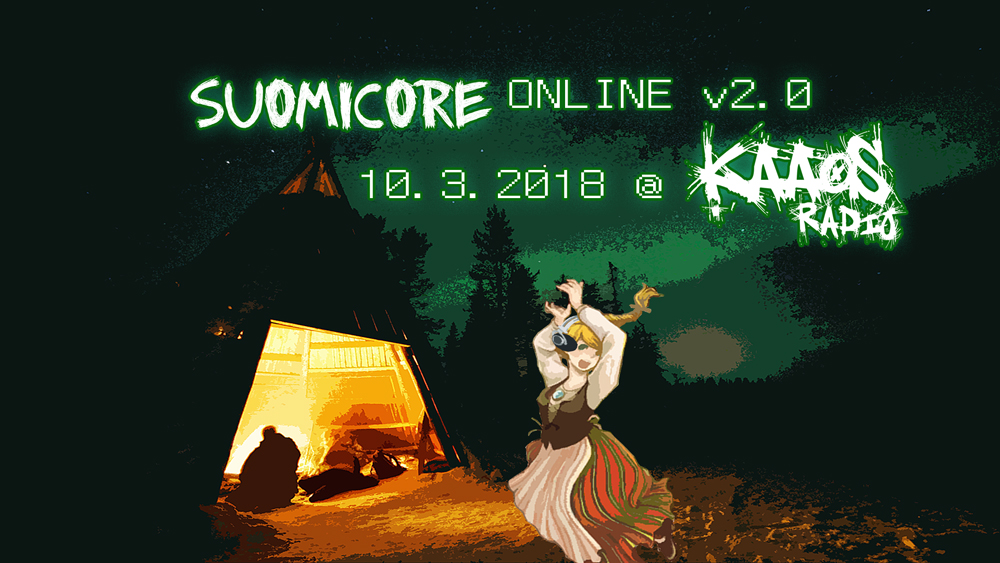 Suomicore Online v2.0, 10.3.2018 @ Kaaosradio